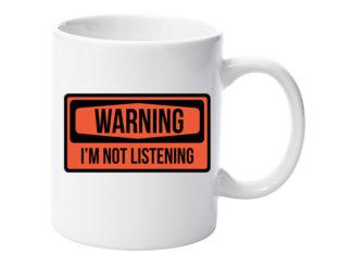Cană not listening