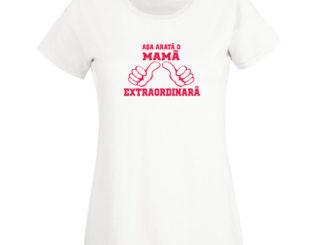 Tricou mamă extraordinară